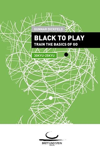 Black to Play! Train the Basics of Go (30-25 Kyu)