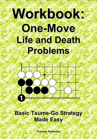 Workbook: One-Move Life and Death Problems