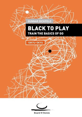 Black to Play! Train the Basics of Go (10-5 Kyu)
