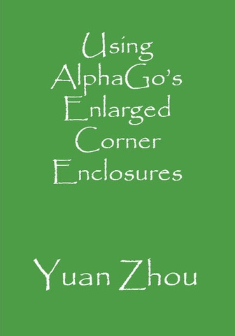 Using AlphaGo's Enlarged Corner Enclosures